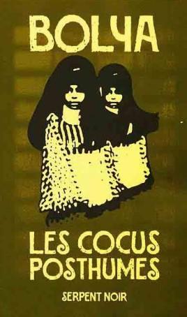 Les cocus posthumes – Bolya – Ed. SerpentNoir