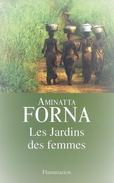 Les jardins des femmes – Aminatta Forna –2006